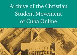 Archive of the Christian Student Movement of Cuba Online
