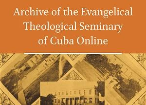 Archive of the Evangelical Theological Seminary of Cuba Online