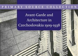 Avant-Garde and Architecture in Czechoslovakia 1909-1938