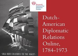 Dutch-American Diplomatic Relations Online, 1784-1973