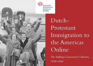 Dutch-Protestant Immigration to the Americas Online: The Stallinga-Ganzevoort Collection, 1890-1960