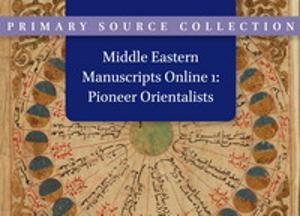 Middle Eastern Manuscripts Online 1: Pioneer Orientalists