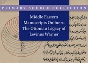 Middle Eastern Manuscripts Online 2: The Ottoman Legacy of Levinus Warner