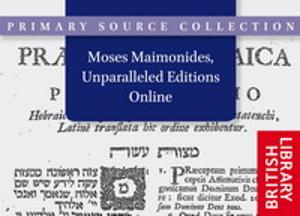 Moses Maimonides, Unparalleled Editions Online