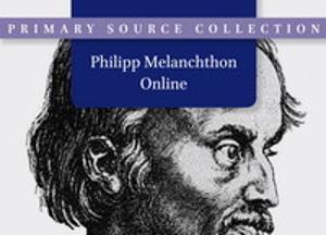 Philipp Melanchthon Online