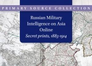 Russian Military Intelligence on Asia Online Secret Prints, 1883-1914