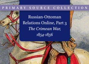 Russian-Ottoman Relations Online, Part 3: The Crimean War (1853-1856)
