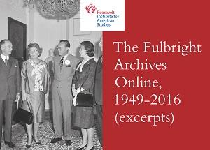 The Fulbright Archives Online, 1949-2016 (excerpts): Papers of the Dutch-American Fulbright Program