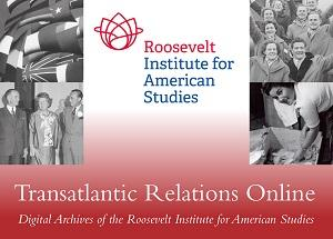 Transatlantic Relations Online : Digital Archives of the Roosevelt Institute for American Studies